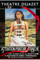 Frida Khalo, Attention peinture fraîche