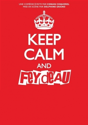 Keep Calm & Feydeau