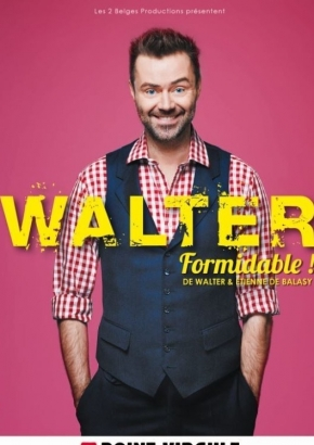 Walter, Formidable